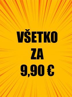Všetko za 9,90 €